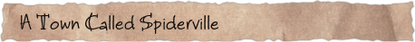 A Town Called Spiderville