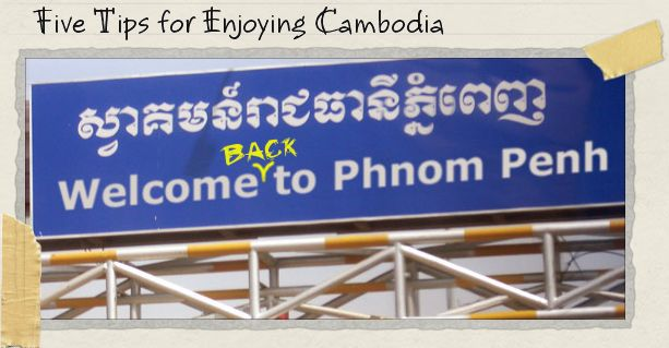 Five Tips for Enjoying Cambodia