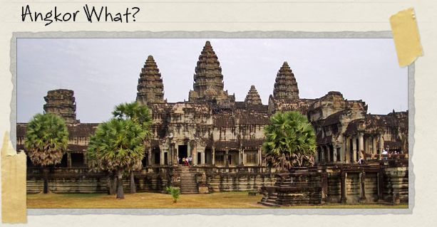 Angkor What?