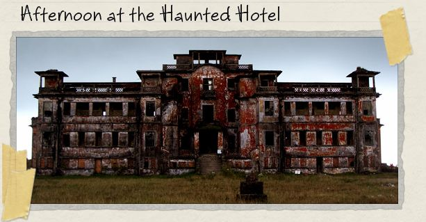 Afternoon at the Haunted Hotel