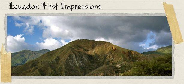 Ecuador: First Impressions