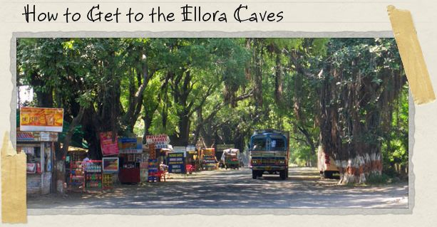 How to Get to the Ellora Caves