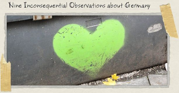 Nine Inconsequential Observations about Germany