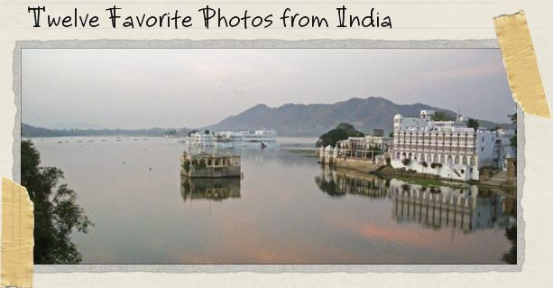 Twelve Favorite Photos from India