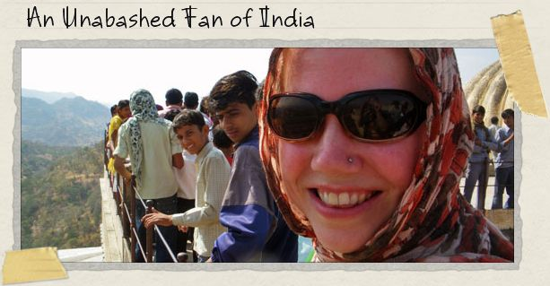 An Unabashed Fan of India