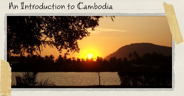 An Introduction to Cambodia