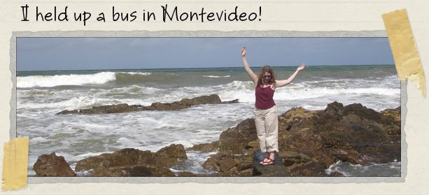 I held up a bus in Montevideo!