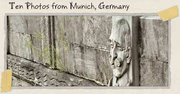 Ten Photos from Munich, Germany