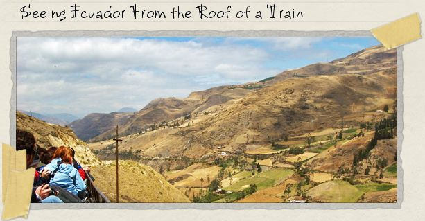 Seeing Ecuador From the Roof of a Train