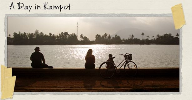 A Day in Kampot